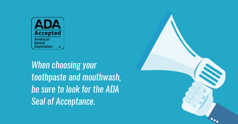 """Graphic of a mega phone and the ADA Seal Acceptance with the text """"When choosing your toothpaste and mouthwash, be sure to look for the ADA Seal of Acceptance."""""""