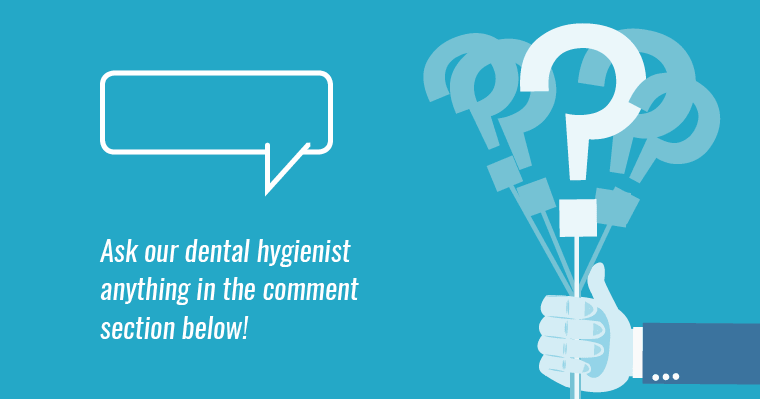 """Graphic of a hand holding a question mark sign with the text…our dental hygienist anything in the comment section below!"""""""