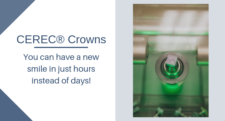 CEREC Crowns - You can have a new smile in just hours instead of days!